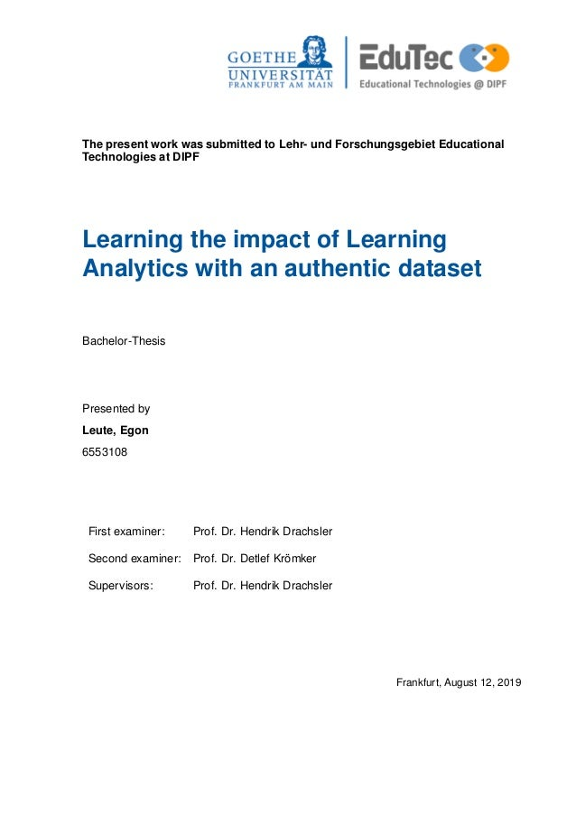 The present work was submitted to Lehr- und Forschungsgebiet Educational Technologies at DIPF Learning the impact of Learn...
