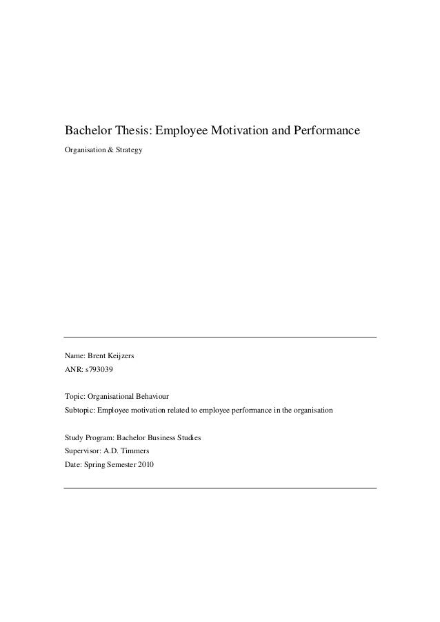 bachelor thesis employee motivation and performance staff motivatio  bachelor thesis employee motivation and performance organisation strategy brent keijzers anr