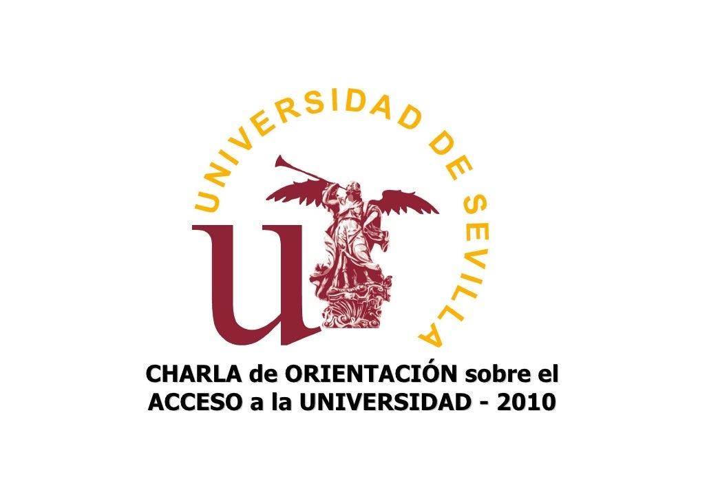 CHARLA de ORIENTACIÓN sobre el ACCESO a la UNIVERSIDAD - 2010