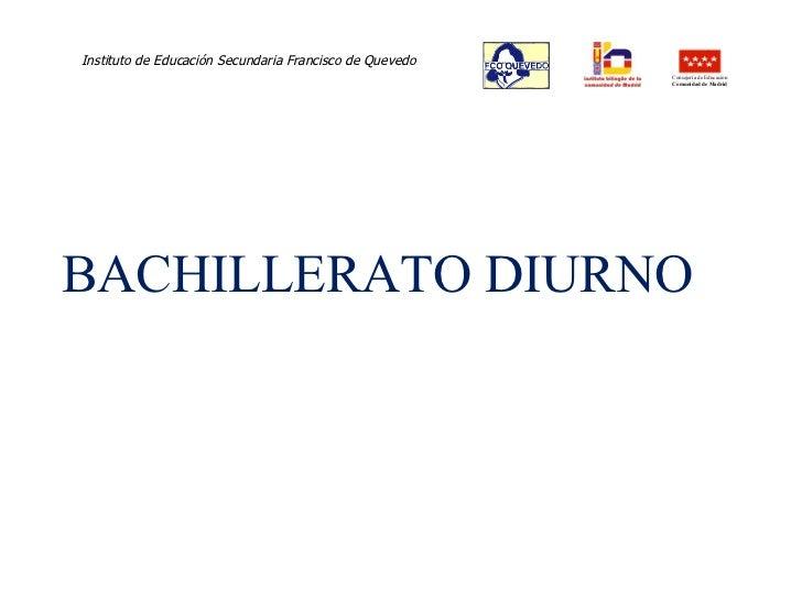 Instituto de Educación Secundaria Francisco de Quevedo  BACHILLERATO DIURNO