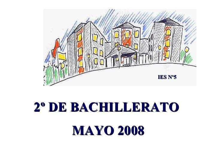 2º DE BACHILLERATO  MAYO 2008 IES Nº5