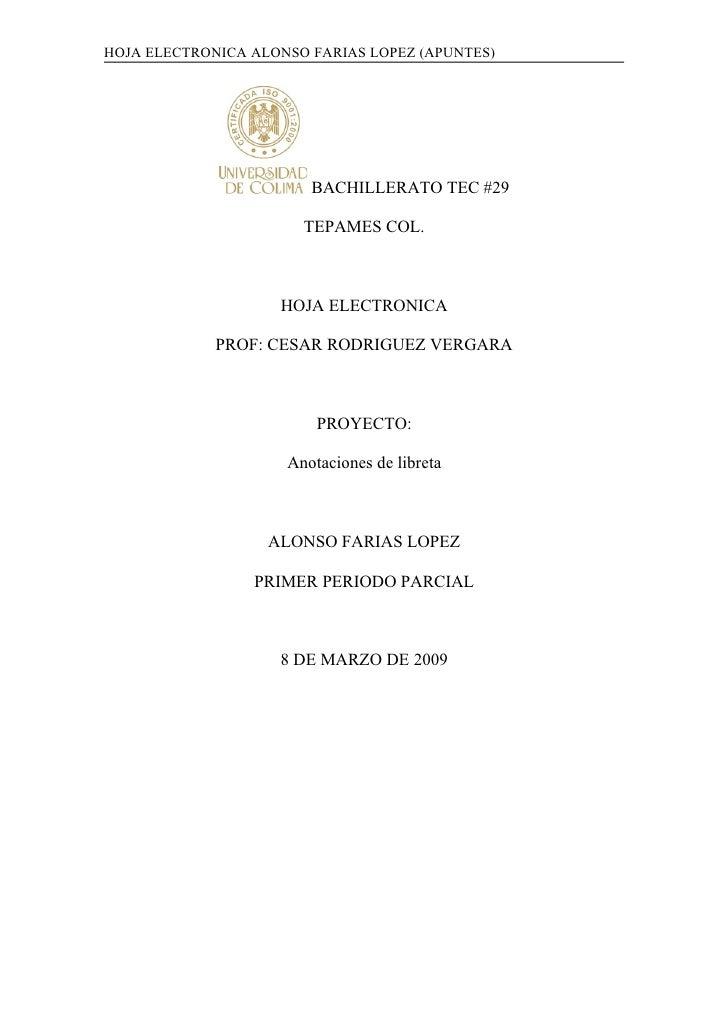 HOJA ELECTRONICA ALONSO FARIAS LOPEZ (APUNTES)                             BACHILLERATO TEC #29                         TE...