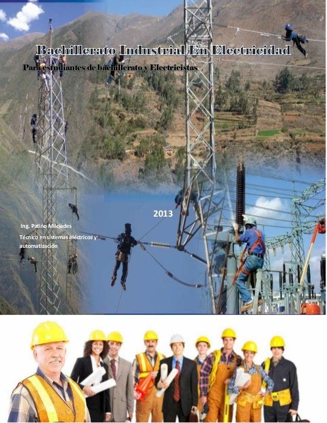 Para estudiantes de bachillerato y Electricistas  2013 Ing. Patiño Milciades Técnico en sistemas eléctricos y automatizaci...