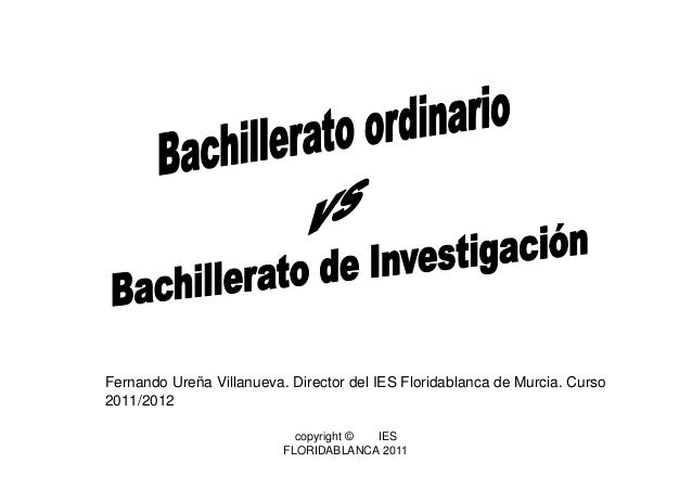 copyright © IES FLORIDABLANCA 2011 Fernando Ureña Villanueva. Director del IES Floridablanca de Murcia. Curso 2011/2012