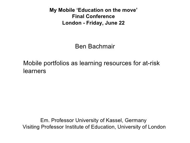 My Mobile 'Education on the move'                   Final Conference               London - Friday, June 22               ...