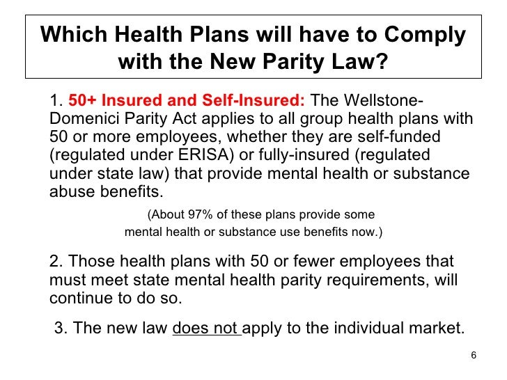 "mental health parity act of 1996 What is mental health parity according to the us department of labor1, the ""mental health parity and addiction equity act of 2008 (mhpaea) requires group health plans and health insurance issuers to ensure that financial."