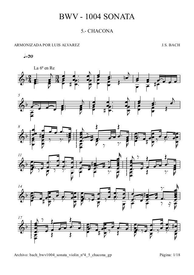 q=70 5 8 11 14 17 2 4 3 4&b La 6ª en Re # # J.S. BACH BWV - 1004 SONATA ARMONIZADA POR LUIS ALVAREZ 5.- CHACONA &b # &b ∏...