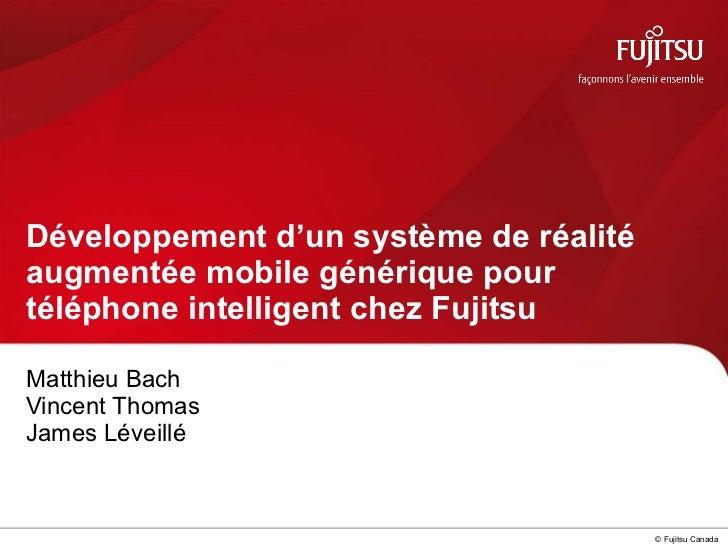 Matthieu Bach Vincent Thomas James Léveillé Développement d'un système de réalité augmentée mobile générique pour téléphon...