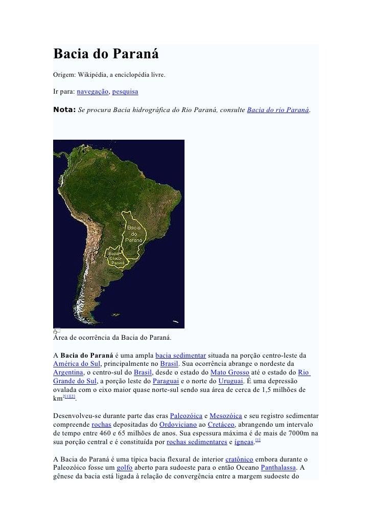 Bacia do Paraná Origem: Wikipédia, a enciclopédia livre.  Ir para: navegação, pesquisa  Nota: Se procura Bacia hidrográfic...