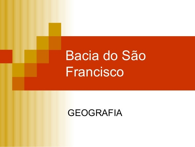 Bacia do SãoFranciscoGEOGRAFIA