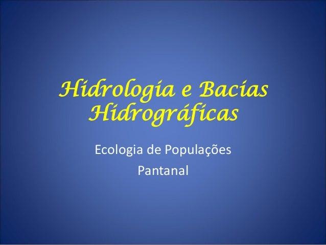 Hidrologia e Bacias Hidrográficas Ecologia de Populações Pantanal