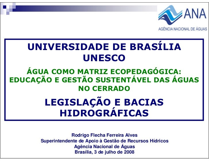 UNIVERSIDADE DE BRASÍLIA            UNESCO    ÁGUA COMO MATRIZ ECOPEDAGÓGICA: EDUCAÇÃO E GESTÃO SUSTENTÁVEL DAS ÁGUAS     ...