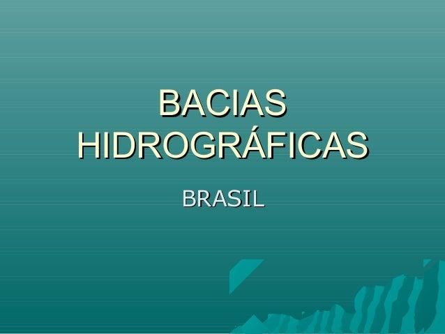BACIASHIDROGRÁFICAS    BRASIL