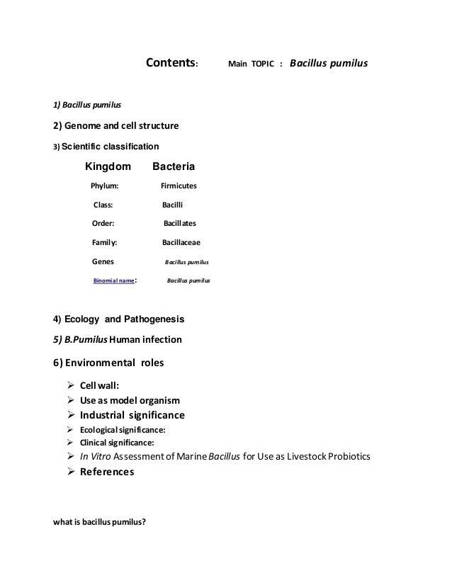 Contents: Main TOPIC : Bacillus pumilus 1) Bacillus pumilus 2) Genome and cell structure 3) Scientific classification King...
