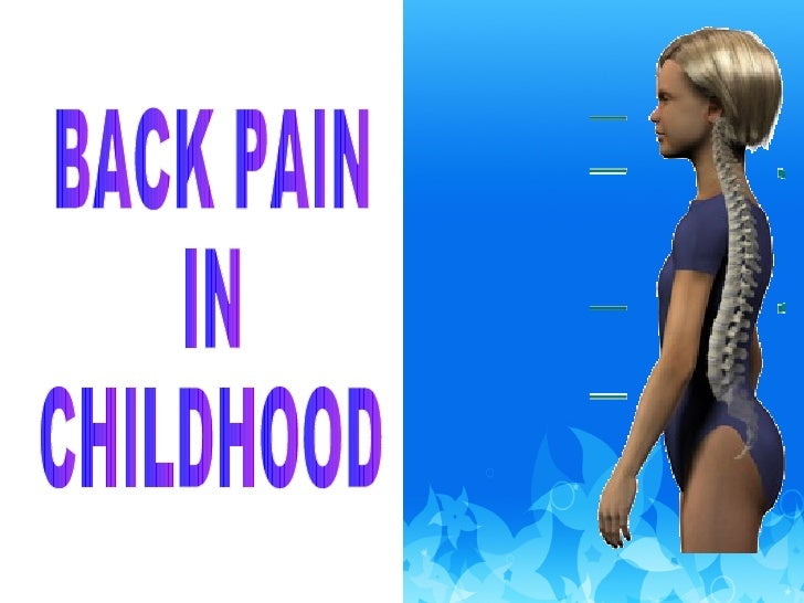 BACK PAIN  IN  CHILDHOOD