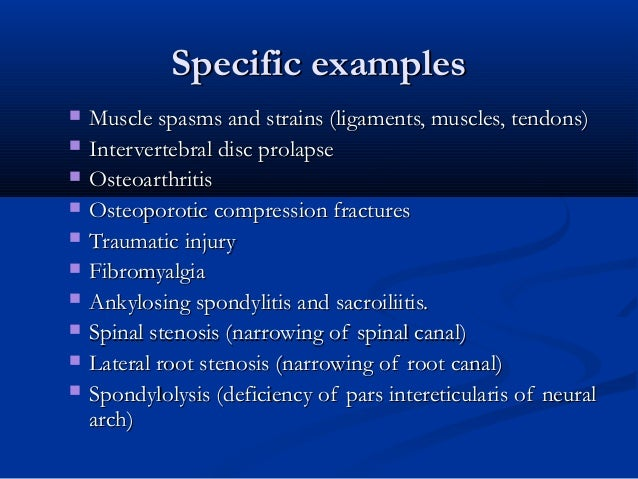 Specific examplesSpecific examples  Muscle spasms and strains (ligaments, muscles, tendons)Muscle spasms and strains (lig...