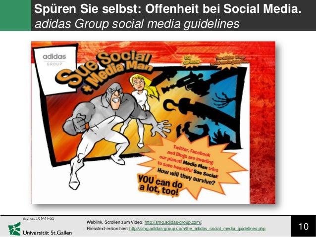 10 Spüren Sie selbst: Offenheit bei Social Media. adidas Group social media guidelines Weblink, Scrollen zum Video: http:/...