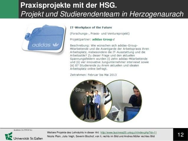 12 Praxisprojekte mit der HSG. Projekt und Studierendenteam in Herzogenaurach Weitere Projekte des Lehrstuhls in dieser Ar...