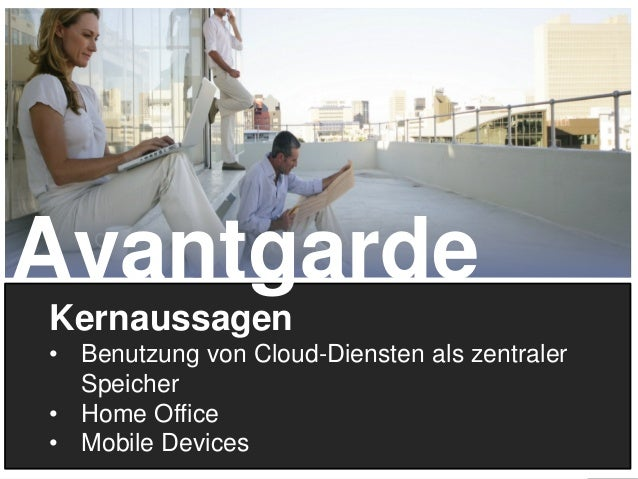 18 Kernaussagen • Benutzung von Cloud-Diensten als zentraler Speicher • Home Office • Mobile Devices Avantgarde