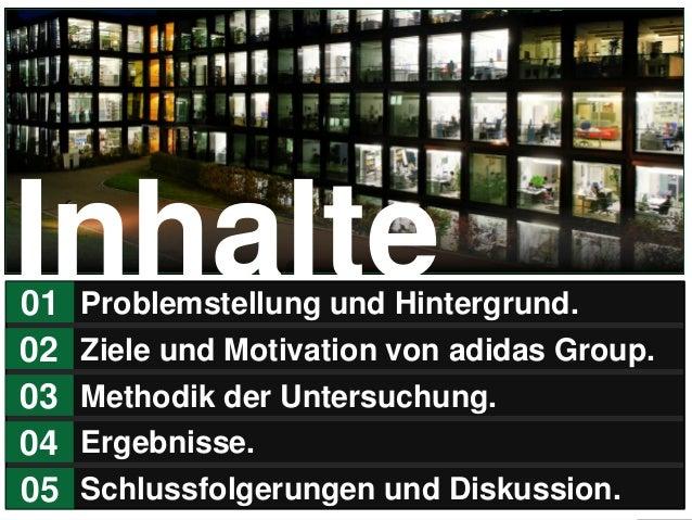 2 Problemstellung und Hintergrund.01 Ziele und Motivation von adidas Group.02 Methodik der Untersuchung.03 Ergebnisse.04 S...