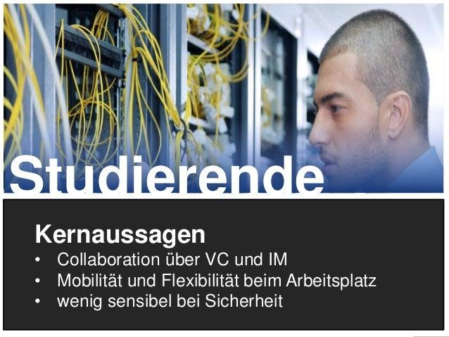 20 Kernaussagen • Collaboration über VC und IM • Mobilität und Flexibilität beim Arbeitsplatz • wenig sensibel bei Sicherh...