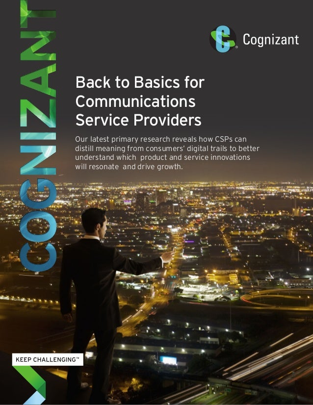 Back to Basics for Communications Service Providers Our latest primary research reveals how CSPs can distill meaning from ...
