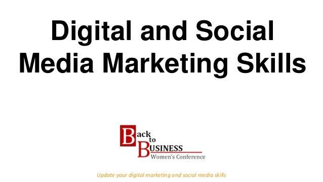 Digital and Social Media Marketing Skills Update your digital marketing and social media skills