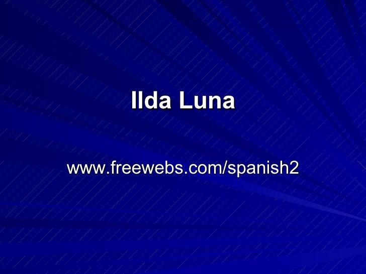 Ilda Luna www.freewebs.com/spanish2