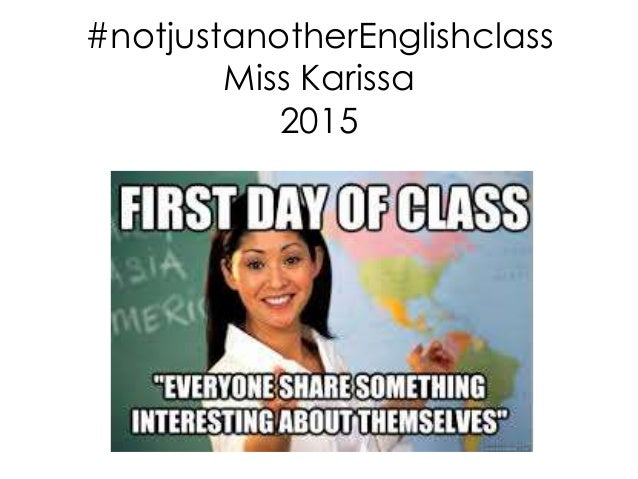 #notjustanotherEnglishclass Miss Karissa 2015