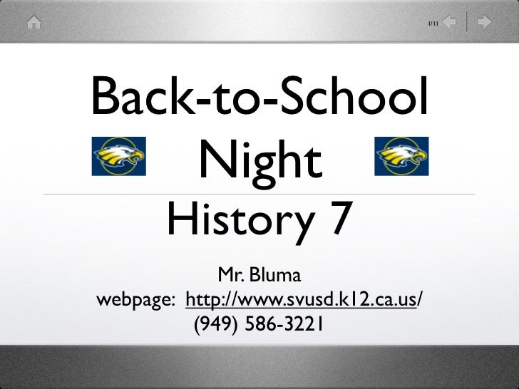 1/11Back-to-School    Night       History 7             Mr. Blumawebpage: http://www.svusd.k12.ca.us/          (949) 586-3...