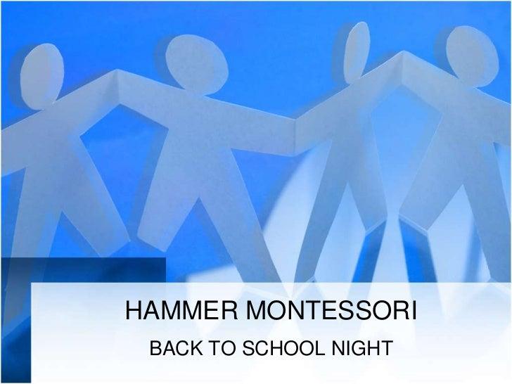HAMMER MONTESSORI BACK TO SCHOOL NIGHT