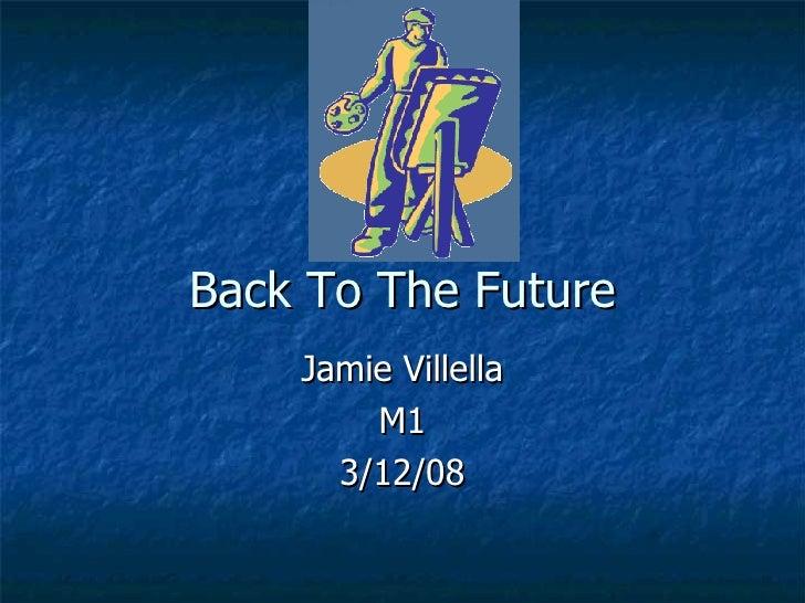 Back To The Future Jamie Villella M1 3/12/08