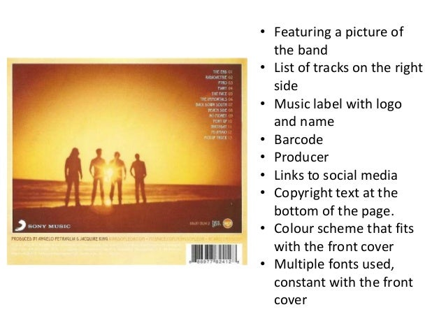 • Featuring a picture of the band • List of tracks on the right side • Music label with logo and name • Barcode • Producer...