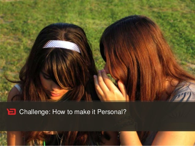 Customer Experience Solutions. Delivered. 10 Challenge: How to make it Personal?