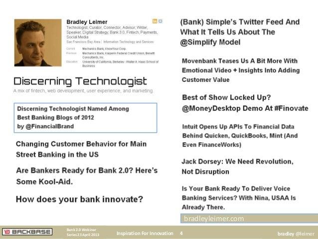 Inspiration For Innovation 4Bank 2.0 WebinarSeries 23 April 2013 bradley @leimerbradleyleimer.com