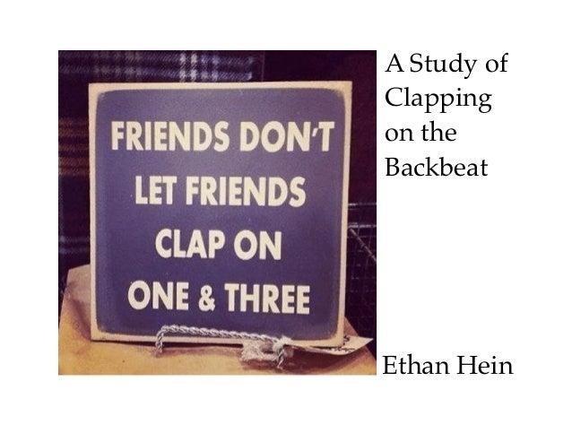 Ethan HeinA Study ofClappingon theBackbeat