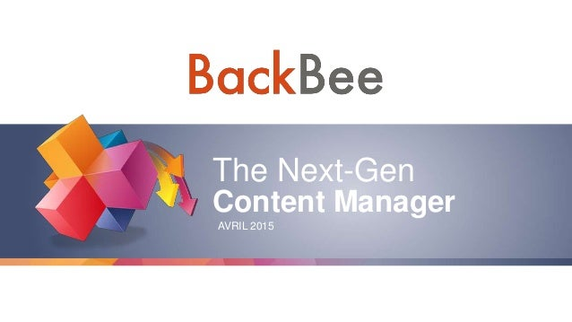 The Next-Gen Content Manager AVRIL 2015