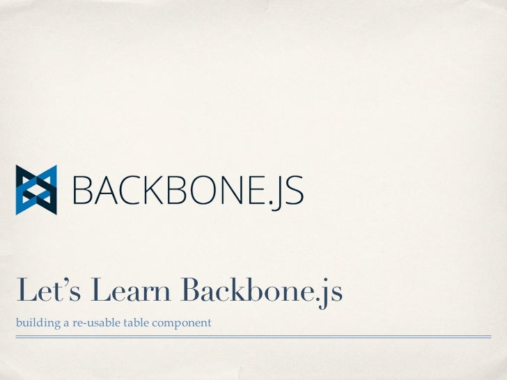 Let's Learn Backbone.jsbuilding a re-usable table component