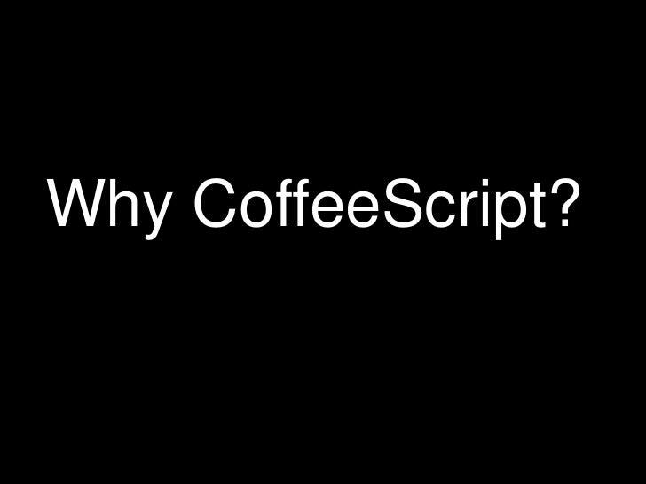 Why CoffeeScript?<br />