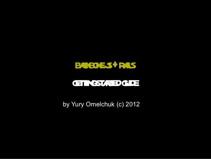 backbone.js + rails getting started guide by Yury Omelchuk (c) 2012