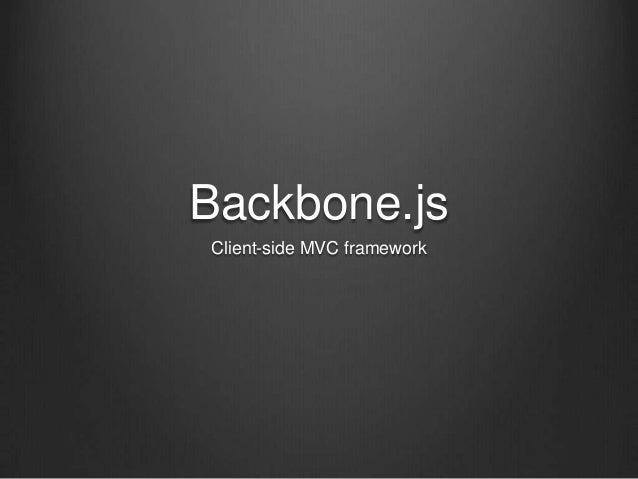 Backbone.js Client-side MVC framework