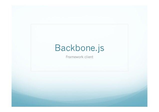 Backbone.js  Framework client