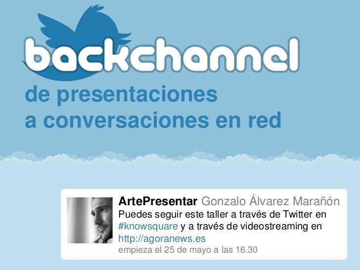 Backchannel: de presentaciones  a conversaciones en red