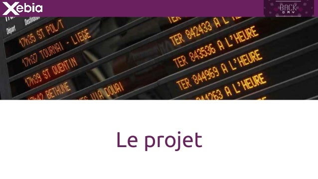 Back day -  REX vsct - Secrets de conception d'une application innovante au service des voyageurs Slide 3