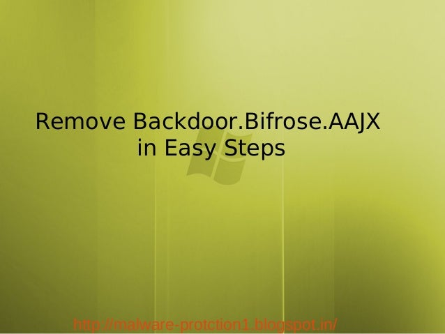 Remove Backdoor.Bifrose.AAJX       in Easy Steps   http://malware-protction1.blogspot.in/