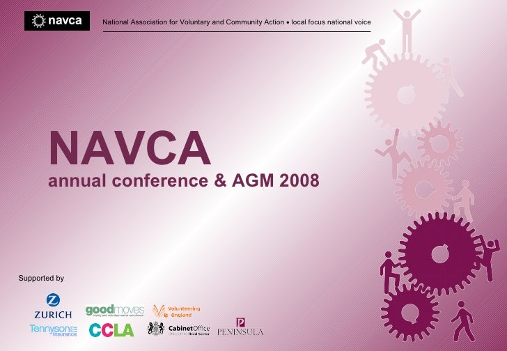 National Association for Voluntary and Community Action    local focus national voice NAVCA   annual conference & AGM 200...