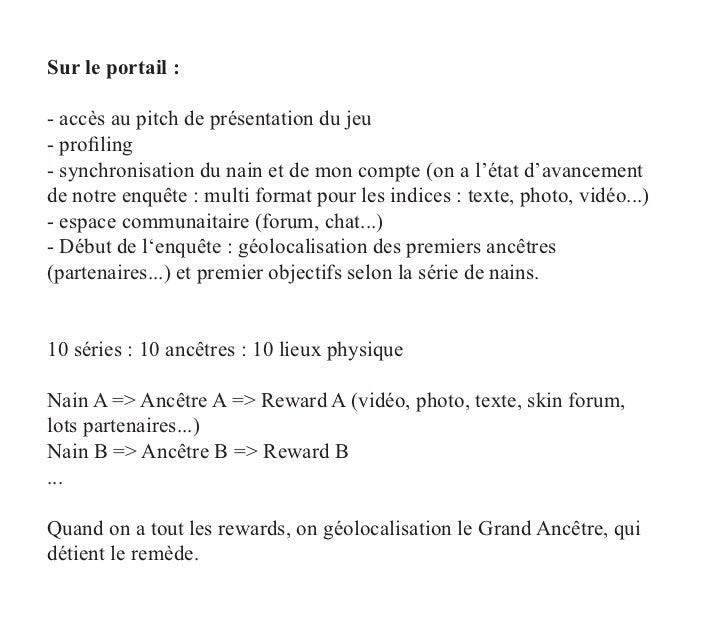 Sur le portail :- accès au pitch de présentation du jeu- profiling- synchronisation du nain et de mon compte (on a l'état ...