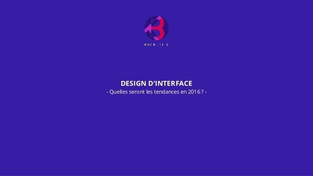 DESIGN D'INTERFACE - Quelles seront les tendances en 2016 ? -
