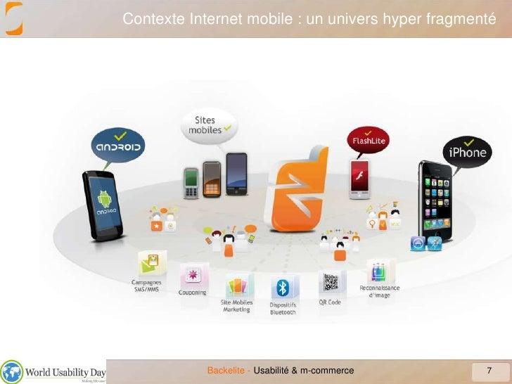 Contexte Internet mobile : un univers hyper fragmenté <br />7<br />Usabilité & m-commerce<br />
