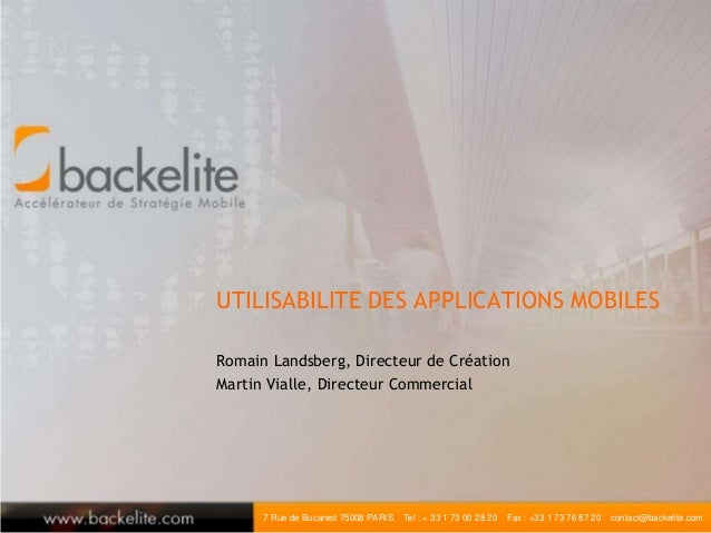 7 Rue de Bucarest 75008 PARIS Tel : + 33 1 73 00 28 20 Fax : +33 1 73 76 87 20 contact@backelite.com UTILISABILITE DES APP...